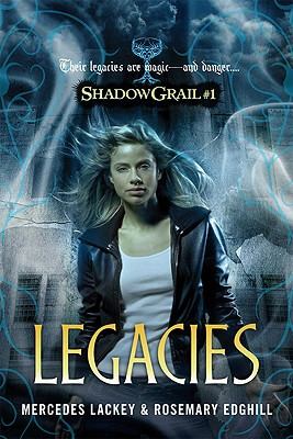 Legacies (Shadow Grail, No. 1), Mercedes Lackey, Rosemary Edghill