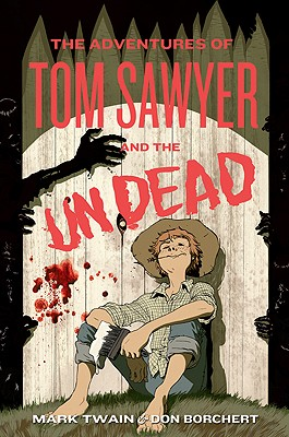 Image for Adventures Of Tom Sawyer And The Undead, The