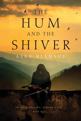 HUM AND THE SHIVER (TUFA, NO 1), BLEDSOE, ALEX