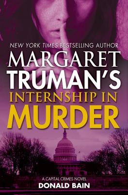 Image for Margaret Truman's Internship in Murder (Capital Crimes)