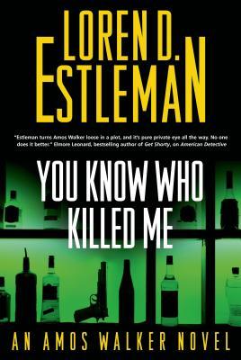 Image for You Know Who Killed Me: An Amos Walker Novel (Amos Walker Novels)