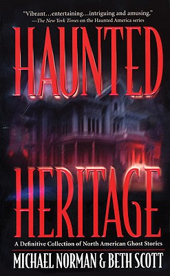 Image for Haunted Heritage : A DEFINITIVE COLLECTION OF NORTH AMERICAN GHOST STORIES