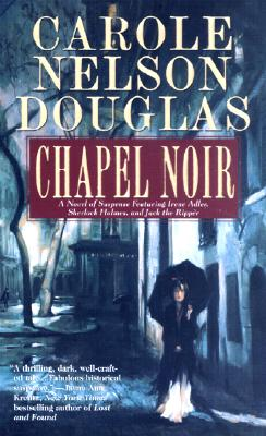 "Image for ""Chapel Noir: A Novel of Suspense featuring Sherlock Holmes, Irene Adler, and Jack the Ripper"""