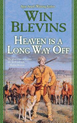 Image for Heaven Is a Long Way Off: A Novel of the Mountain Men (Rendezvous)