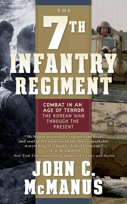 Image for The 7th Infantry Regiment: Combat in an Age of Ter