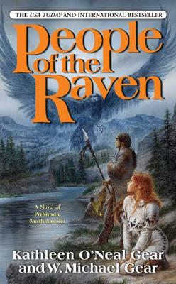 People of the Raven (First North Americans), Gear, Kathleen O'Neal; Gear, W. Michael
