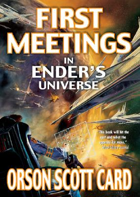 First Meetings in Ender's Universe, Card, Orson Scott