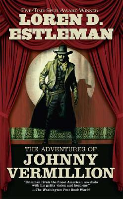 The Adventures of Johnny Vermillion, Loren D. Estleman