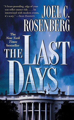 The Last Days (Political Thrillers Series #2), Rosenberg, Joel C.