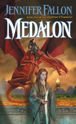 Medalon (The Hythrun Chronicles: Demon Child Trilogy, Book 1), JENNIFER FALLON