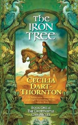 Image for The Iron Tree: Book One of The Crowthistle Chronicles