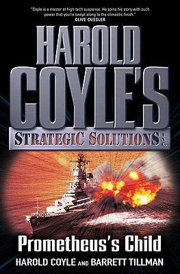 Prometheus's Child: Harold Coyle's Strategic Solutions, Inc., Harold Coyle, Barrett Tillman