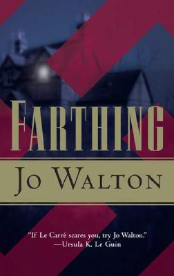 Farthing, Jo Walton