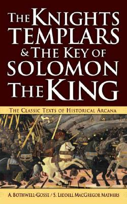Image for The Knights Templars & The Key of Solomon The King