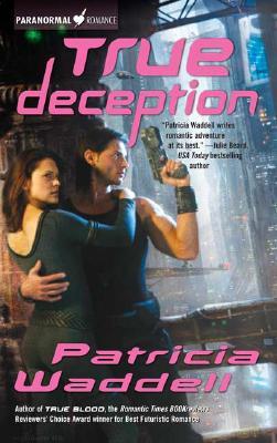 True Deception (The True Series, Book 2), Patricia Waddell