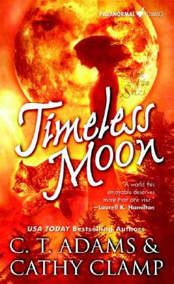 Timeless Moon (Tales of the Sazi, Book 6), C. T. Adams, Cathy Clamp