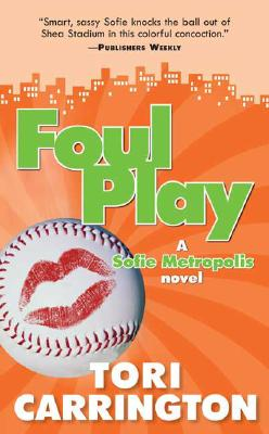 Foul Play  A Sofie Metropolis Novel, Carrington, Tori