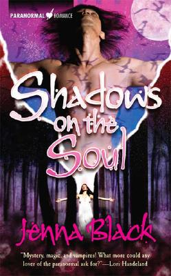 Shadows on the Soul (The Guardians of the Night, Book 3), Jenna Black