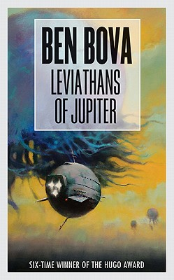 Leviathans of Jupiter, Ben Bova
