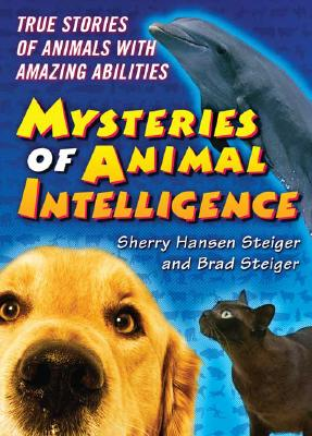 Image for The Mysteries of Animal Intelligence: True Stories of Animals with Amazing Abilities