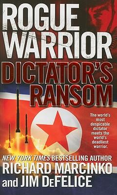 Rogue Warrior: Dictator's Ransom, Richard Marcinko, Jim DeFelice
