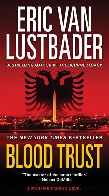 Blood Trust, Eric Van Lustbader
