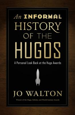 Image for An Informal History of the Hugos: A Personal Look Back at the Hugo Awards, 1953-2000