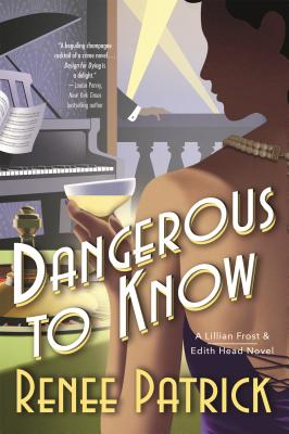 Image for Dangerous to Know: A Lillian Frost & Edith Head Novel