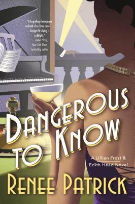 Image for Dangerous to Know: A Lillian Frost & Edith Head Novel (Lillian Frost & Edith Head, 2)