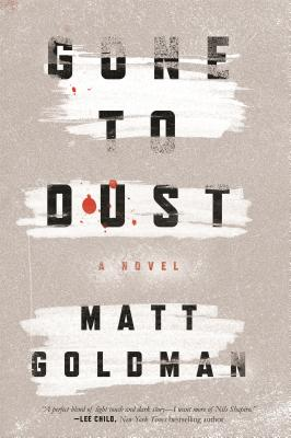 Gone to Dust A Novel