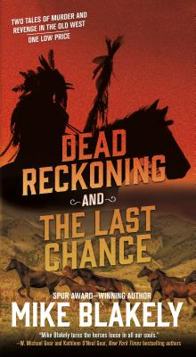 Image for Dead Reckoning and The Last Chance: Two Tales of Murder and Revenge in the Old West