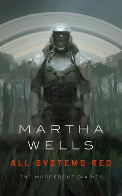 Image for All Systems Red: The Murderbot Diaries (The Murderbot Diaries, 1)