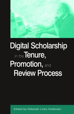Image for Digital Scholarship in the Tenure, Promotion and Review Process (History, Humanities, and New Technology)