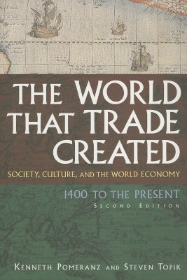Image for The World That Trade Created: Society, Culture, and the World Economy - 1400 to the Present