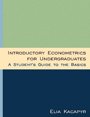 Image for Introductory Econometrics for Undergraduates: A Student's Guide to the Basics