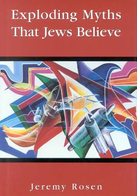Image for Exploding Myths That Jews Believe