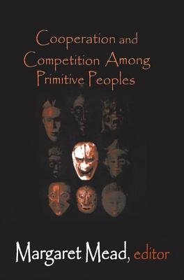 Image for Cooperation and Competition Among Primitive Peoples