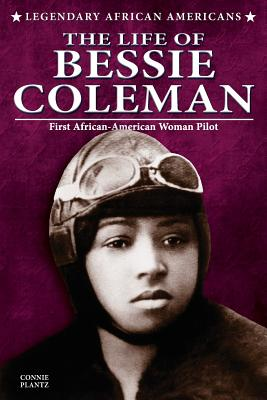 Image for The Life of Bessie Coleman (Legendary African Americans)