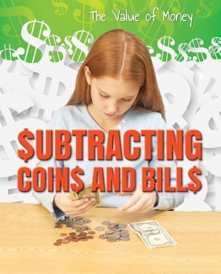 Subtracting Coins and Bills (The Value of Money), Summers, Portia