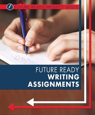 Image for Future Ready Writing Assignments (Future Ready Project Skills)