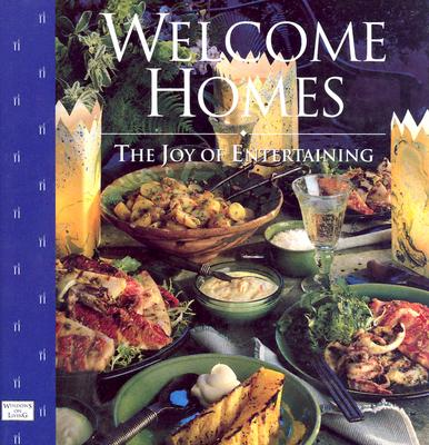 Image for Welcome Homes: The Joy of Entertaining