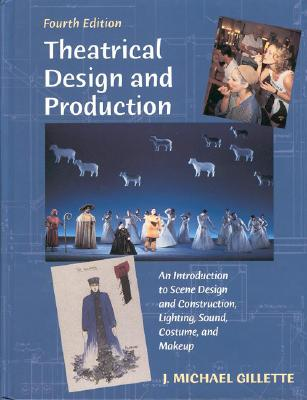 Image for Theatrical Design and Production: An Introduction to Scene Design and Construction, Lighting, Sound, Costume, and Makeup