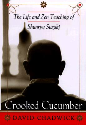 Image for Crooked Cucumber: The Life and Zen Teaching Shunryu Suzuki