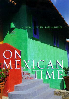Image for On Mexican Time: A New Life in San Miguel