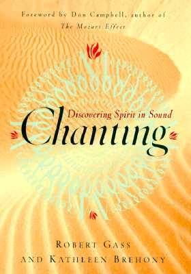 Chanting : Discovering Spirit in Sound, Brehony, Kathleen A.; Gass, Robert H.