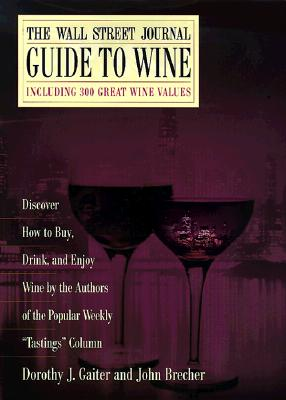 The Wall Street Journal Guide to Wine, Gaiter, Dorothy J.; Brecher, John