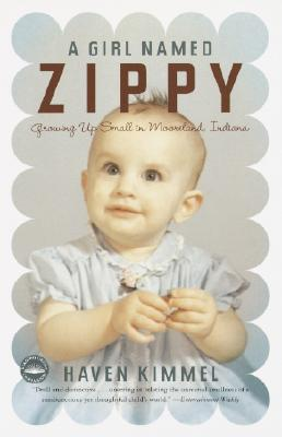 A Girl Named Zippy: Growing Up Small in Mooreland Indiana, Kimmel, Haven