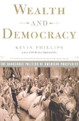Image for Wealth and Democracy: How Great Fortunes and Government Created America's Aristocracy