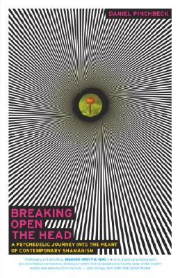 Image for Breaking Open the Head: A Psychedelic Journey into the Heart of Contemporary Shamanism
