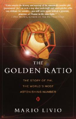 "Image for ""The Golden Ratio The Story of PHI, the World's Most Astonishing Number"""
